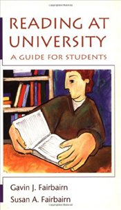 Reading at University: A Guide for Students - FAIRBAIRN, GAVIN J.