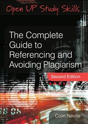 Complete Guide to Referencing and Avoiding Plagiarism 2e - Neville, Colin