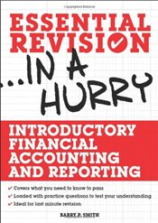 Introductory Financial Accounting and Reporting: Essential Revision in a Hurry - Smith, Barry