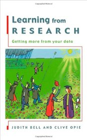 Learning from Research: Getting More from Your Data - Bell, Judith
