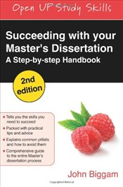 Succeeding with Your Masters Dissertation: A Step-by-Step Handbook 2e - Biggam, John