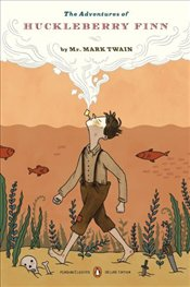 Adventures of Huckleberry Finn: Graphic Deluxe Edition - Twain, Mark