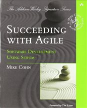 Succeeding with Agile: Software Development Using Scrum (Addison-Wesley Signature) - Cohn, Mike