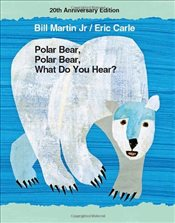 Polar Bear Polar Bear What Do You Hear : With CD Audio - Martin, Bill