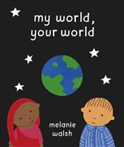 My World, Your World - WALSH, MELANIE