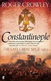 Constantinople : The Last Great Siege, 1453 - Crowley, Roger