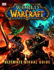 World of Warcraft : Ultimate Visual Guide - DK Publishing