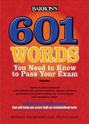 601 Words You Need to Know to Pass Your Exam (Barrons 601 Words You Need to Know to Pass Your Exam) - Bromberg, Murray