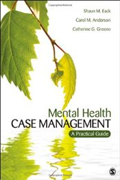 Mental Health Case Management: A Practical Guide - Eack, Shaun M.