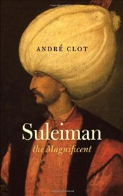 Suleiman the Magnificent - Clot, Andre