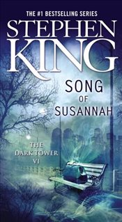 Song of Susannah : Dark Tower 6 - King, Stephen