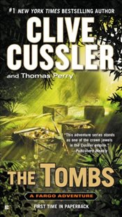Tombs : Fargo Adventures - Cussler, Clive