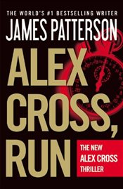 Alex Cross Run - Patterson, James