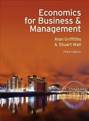Economics for Business and Management - Wall, Stuart