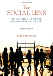 Social Lens : An Invitation to Social and Sociological Theory - Allan, Kenneth
