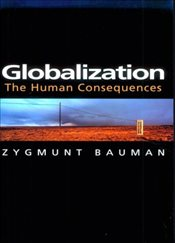 Globalization : The Human Consequences - Bauman, Zygmunt