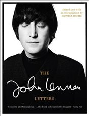 John Lennon Letters: Edited and with an Introduction by Hunter Davies - Lennon, John