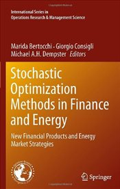 Stochastic Optimization Methods in Finance and Energy : New Financial Products and Energy Market Str - Bertocchi, Marida