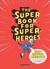 Super Book for Super Heroes - Ford, Jason