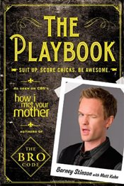Playbook : Suit Up. Score Chicks. Be Awesome. - Stinson, Barney