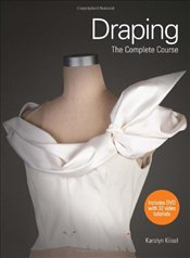 Draping : The Complete Course - Kiisel, Karolyn