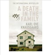 Death in the Family : My Struggle 1 - Knausgaard, Karl Ove