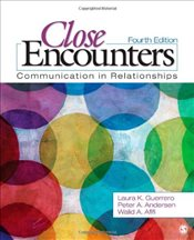 Close Encounters : Communication in Relationships 4e - Guerrero, Laura K.