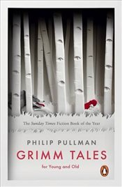 Grimm Tales : For Young and Old - Pullman, Philip