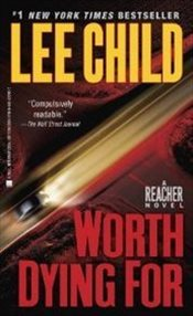 Worth Dying For : Jack Reacher 15 - Child, Lee
