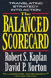 Balanced Scorecard : Translating Strategy into Action - Kaplan, Robert S.