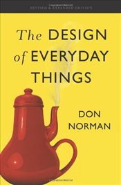 Design of Everyday Things : Revised and Expanded Edition - Norman, Donald A.