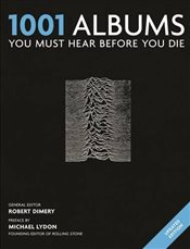 1001 Albums You Must Hear Before You Die - Dimery, Robert