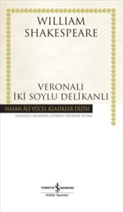 Veronalı İki Soylu Delikanlı : Ciltli - Shakespeare, William