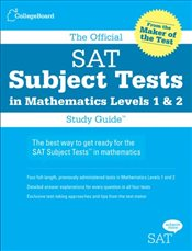 Official SAT Subject Tests in Mathematics Levels 1 & 2 Study Guide - The College Board