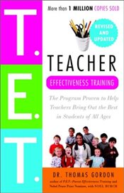 Teacher Effectiveness Training: The Program Proven to Help Teachers Bring Out the Best in Students o - Gordon, Thomas