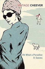 Oh What a Paradise it Seems - Cheever, John