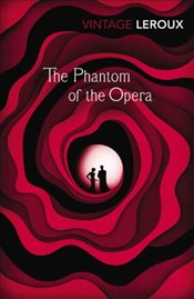 Phantom of the Opera - Leroux, Gaston