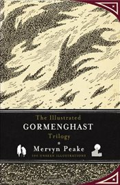 Illustrated Gormenghast Trilogy - Peake, Mervyn