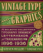 Vintage Type And Graphics: An Eclectic Collection of Typography, Ornament, Letterheads, and Trademar - Heller, Steven