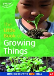Little Book of Growing Things : Little Books with Big Ideas - Featherstone, Sally
