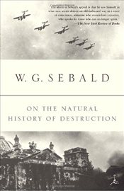 On the Natural History of Destruction : Illustrated edition - Sebald, W. G.
