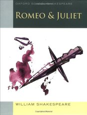 Romeo and Juliet : Oxford School Shakespeare - Shakespeare, William
