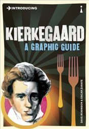 Introducing Kierkegaard : A Graphic Guide - Robinson, Dave