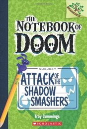 Notebook of Doom : Attack of the Shadow Smashers - Cummings, Troy