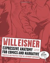 Expressive Anatomy for Comics and Narrative: Principles and Practices from the Legendary Cartoonist  - Eisner, Will