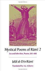 Mystical Poems of Rumi 2 - Rumi, Mevlana Celaleddin