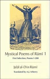Mystical Poems of Rumi 1 - Rumi, Mevlana Celaleddin
