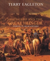 Heathcliff and the Great Hunger - Eagleton, Terry