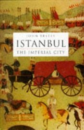 İstanbul : Imperial City - Freely, John