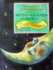 Silver Treasure-Myths and Legends of the World - McCaughrean, Geraldine